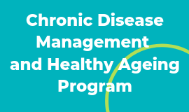 Chronic Disease Management and Healthy Ageing Program