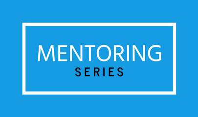 Webinar: Mentoring Series - Where to Start